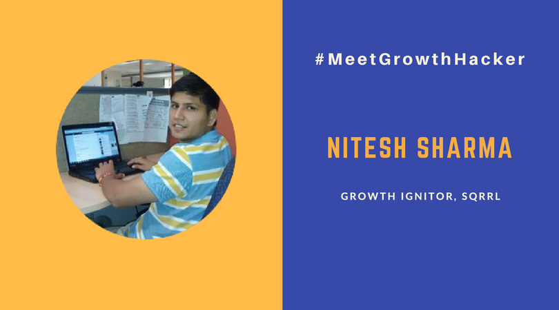 Nitesh Sharma - Indian growth hacker at Sqrrl