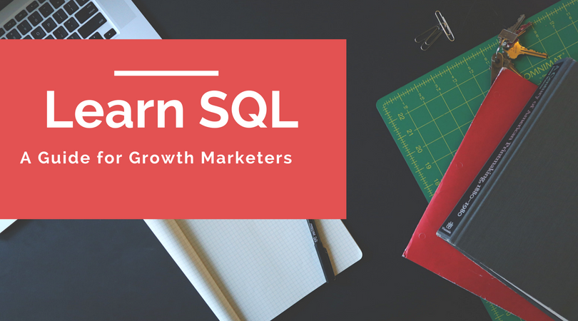 growth marketers guide to learning SQL